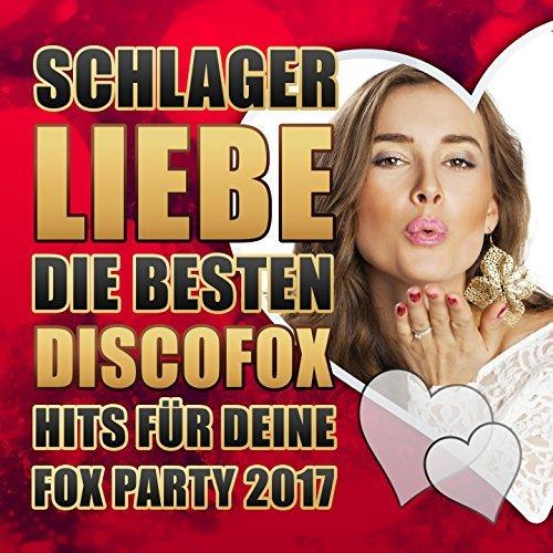 Schlager Liebe – Die besten Discofox Hits für deine Fox Party 2017